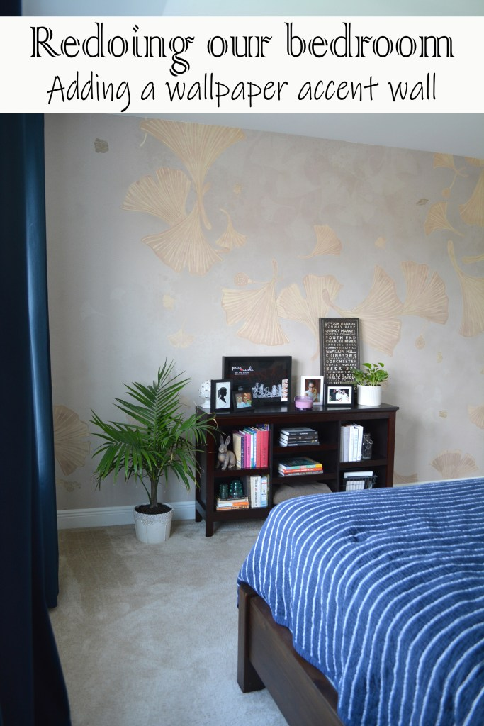 """image of bedoom with text overlay saying"""" redoing our bedroom- adding a wallpaper accent wall""""."""