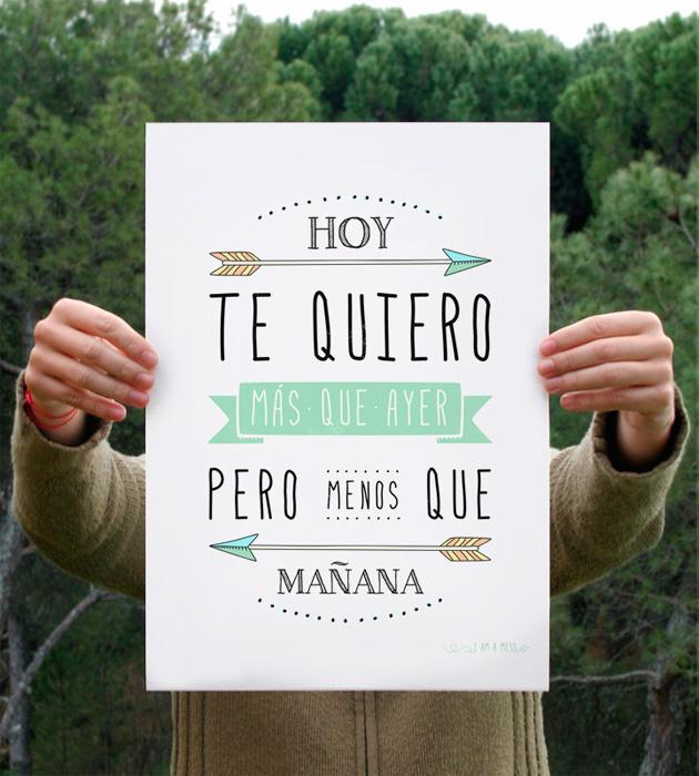"""cartel """"Hoy te quiero mas que ayer, pero menos que mañana"""" by """"I am a Mess"""""""