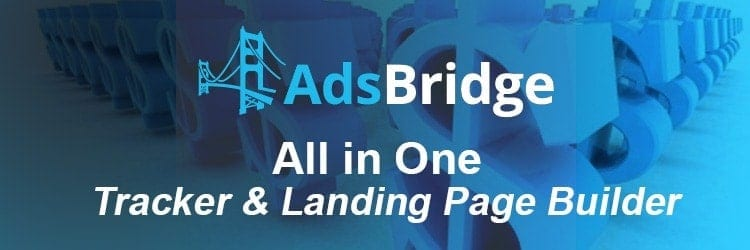 , AdsBridge – Maximize Your Income With an All-in-one Tracker & Landing Page Builder
