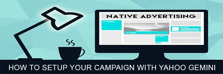 , Introduction to Native Advertising and How to Setup A Campaign on Gemini