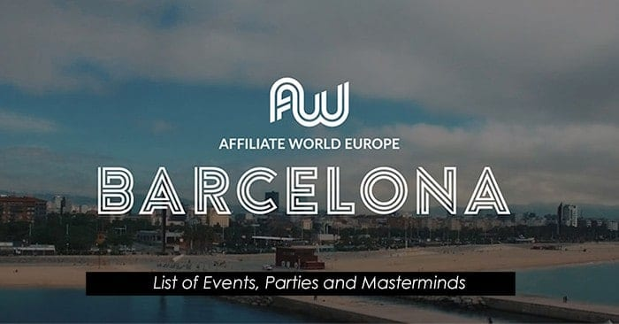 , Affiliate World Europe 2018 – List of Parties, Events & Masterminds