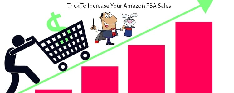 , Use This Trick to Increase Your Amazon FBA Sales