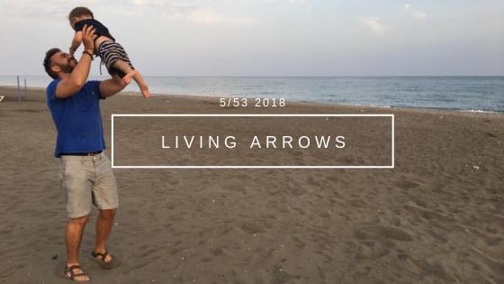 Living Arrows Week 5 {2018}