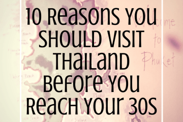 10-Reasons-You-Should-Visit-Thailand-Before-You-Reach-Your-30s