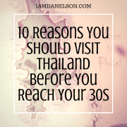 10 Reasons You Should Visit Thailand Before You Reach Your 30s | Guest Post