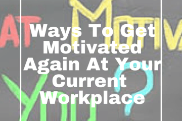 Ways-to-get-motivated-again-at-your-current-workplace