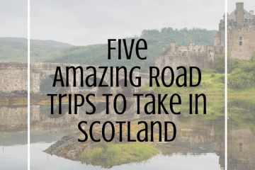 Five-Amazing-Road-Trips to-Take-in-Scotland