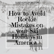 How to Avoid Rookie Mistakes on your Ski Holidays in America | Guest Post