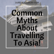 Common Myths About Travelling To Asia | Guest Post