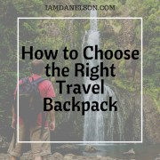 How to Choose the Right Travel Backpack | Guest Post