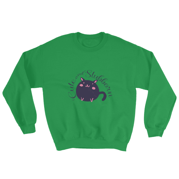 Cute and Stubborn Kitty Sweatshirt women and men cat lovers gift iamgonegirldesigns