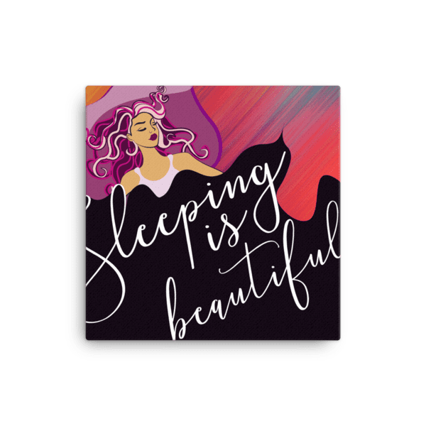 Artistic Sleeping is Beautiful Canvas