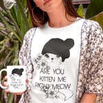 Are You Kitten Me Right Meow Funny Cat Shirt