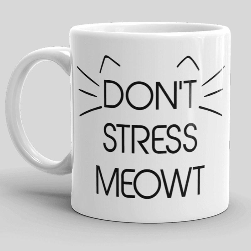 Don't Stress Meowt Mug