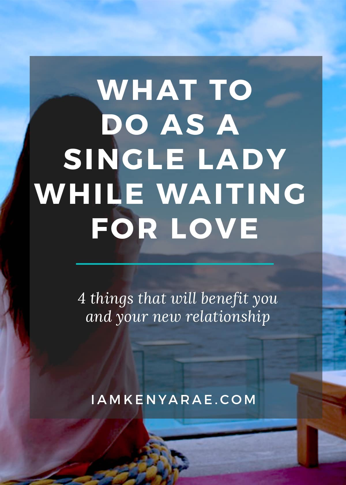 4 THINGS A SINGLE LADY CAN DO UNTIL LOVE ARRIVES