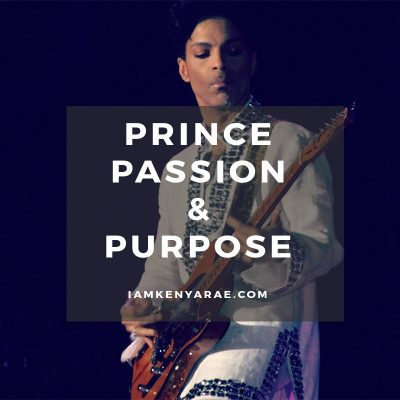 Prince, Passion & Purpose