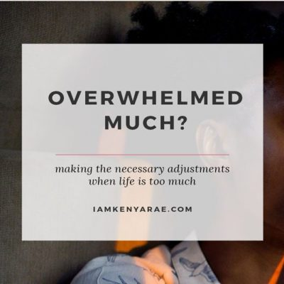 A Life of Overwhelm is No Way To Live