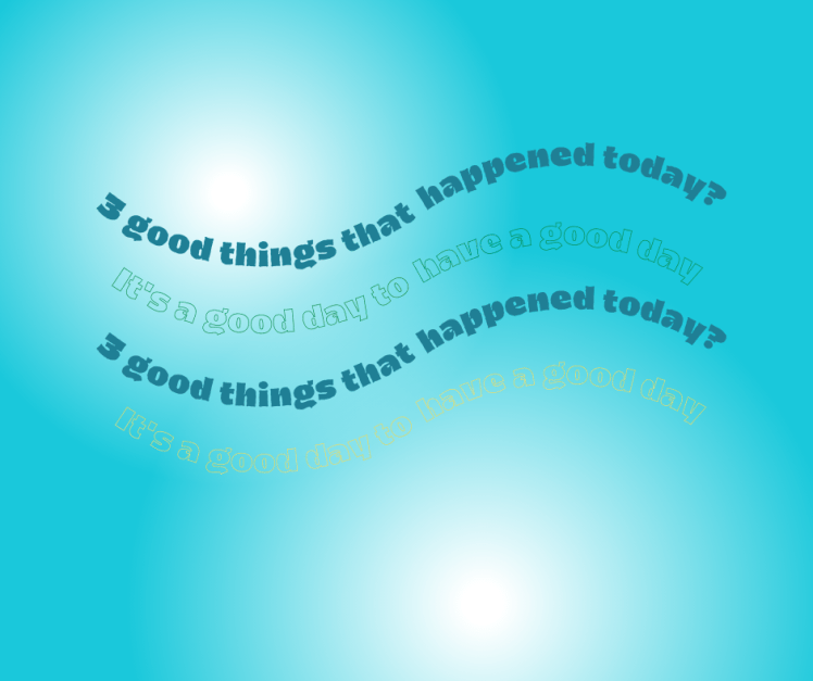 three good things about your day?