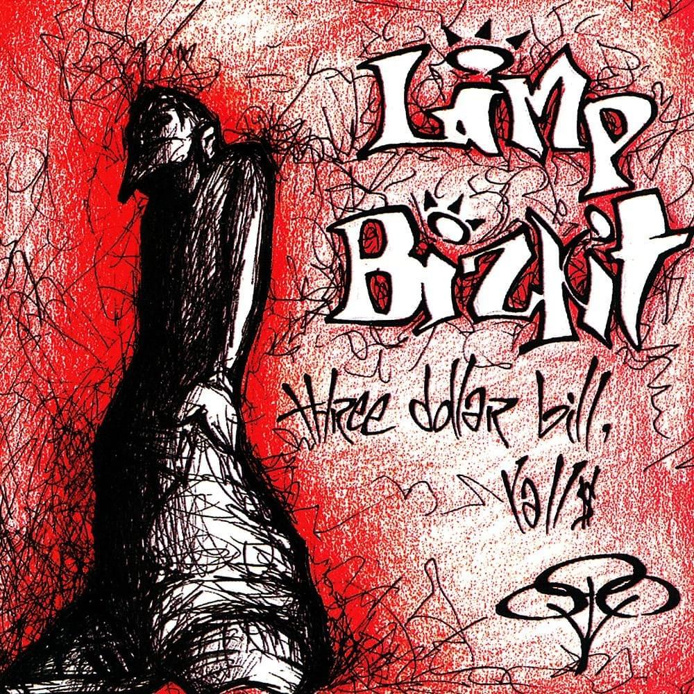 Limp Bizkit Three Dollar Bill Yall Nu Metal