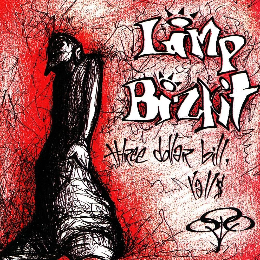 Limp Bizkit Three Dollar Bill Yall Nu Metal