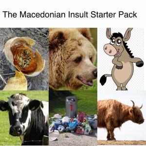 The Macedonian Insult Starter Pack Meme