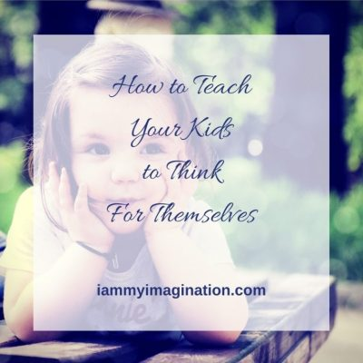 How to Teach Your Kids to Think for Themselves