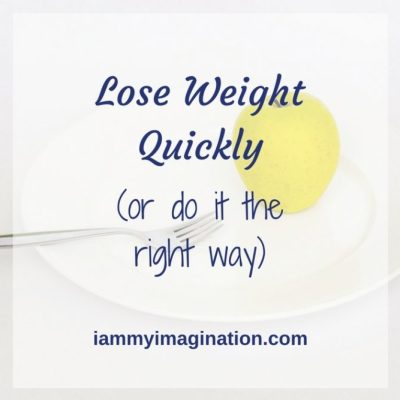 Lose Weight Quickly (or do it the right way)