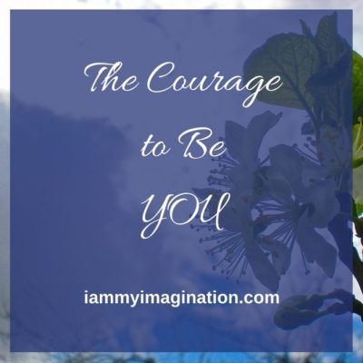 The Courage to Be You