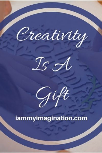 Creativity is a Gift