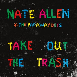 Nate-Allen-&-The-Pac-Away-Dots---Take-Out-The-Trash-Cover-72-DPI-6-x-6-in