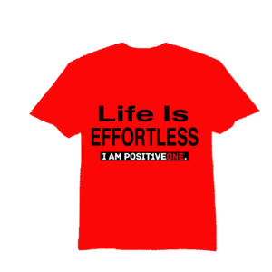 Life Is Effortless T-Shirt