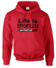 Red Life Is Effortless Hoodie