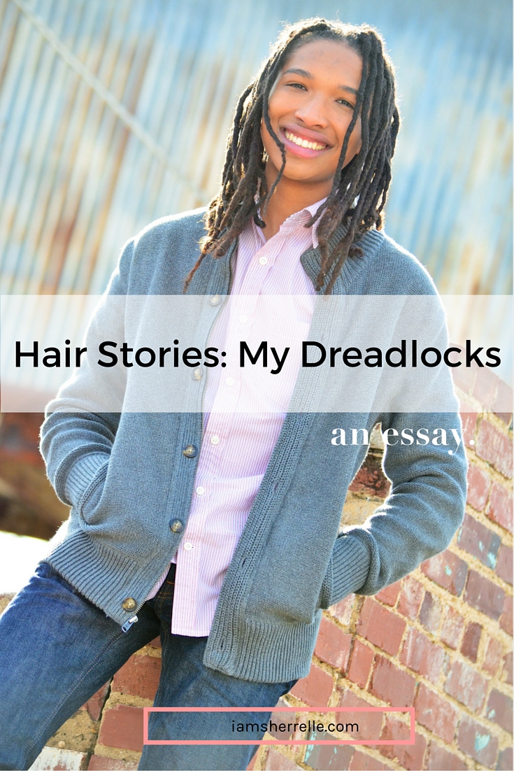 Hair Stories: My dreadlocks | essay | cultivating thought - Sherrelle