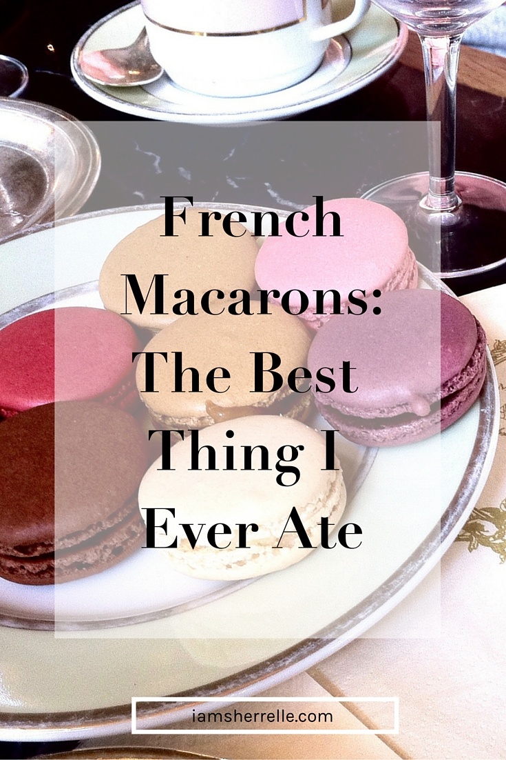 French macarons: The Best Thing I Ever Ate