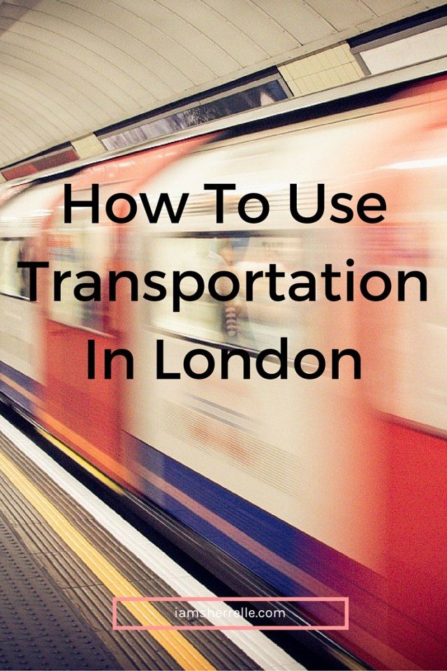 How To Use Transportation In London | Uk | Europe | travel - Sherrelle