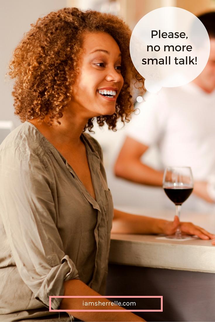 no more small talk - http://iamsherrelle.com