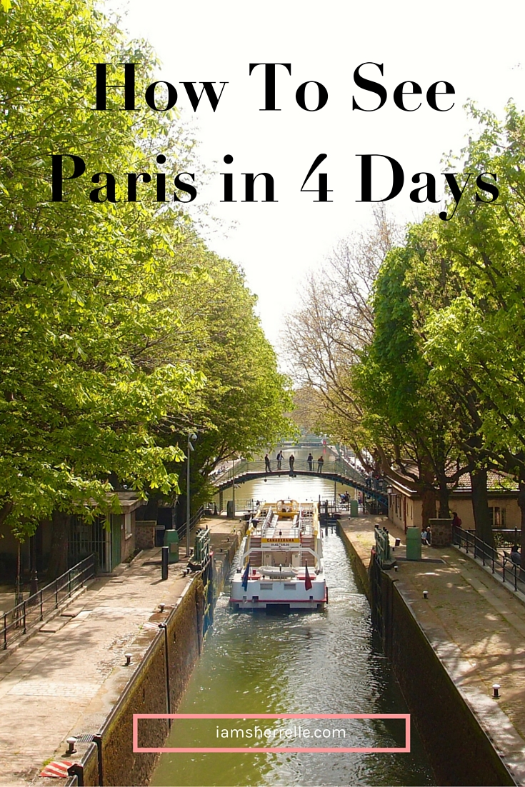 How To See Paris in 4 Days - Sherrelle