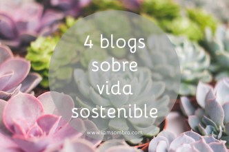 iamsombra vida sostenible blogs