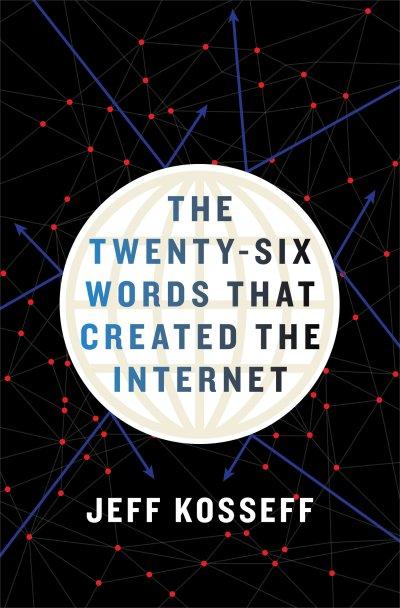 Jeff Kosseff - Twenty Six Words That Created the Internet - Book Cover