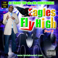 Tabou TMF's - Eagles Fly High Part 2 (Mixtape)