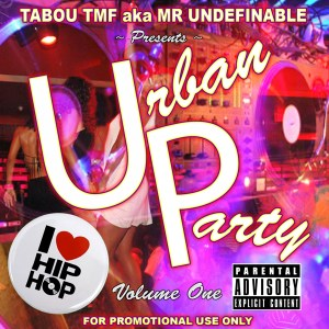 Listen to Urban Party Volume 1 - I Love Hip Hop DJ Mix by Tabou TMF aka Undefinable One for Free