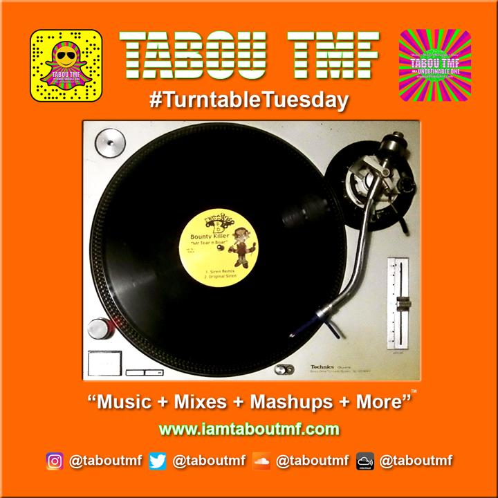 Tabou TMF Turntable Tuesday Mr Tear & Boar Massive B Siren Remix - Bounty Killer