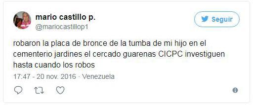 Usuario de Twitter denunciando el robo de la placa de bronce de su hijo muerto. noviembre de 2016. Patrimonio venezolano bajo acoso de la mafia del bronce.