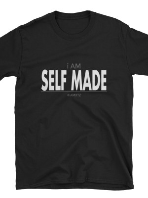 i AM Self Made Short-Sleeve Unisex T-Shirt