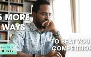 5 more ways to beat your competition