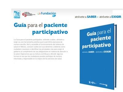 Guía para el paciente participativo. Descargar desde http://www.atreveteasaberyexigir.com.mx/download.php?pdf=guia_paciente_participativo