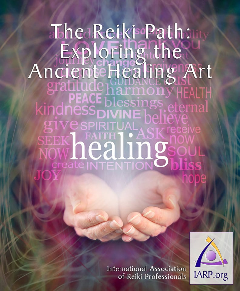 The Reiki Path Exploring The Ancient Healing Art IARP