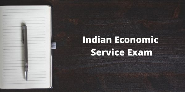 Indian Economic Service Exam - know the complete details