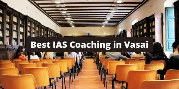Get the complete details of Best IAS Coaching in Vasai.