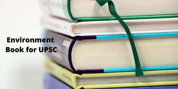 Get the details of the Environment Book for UPSC / environmental studies books exam in the article.